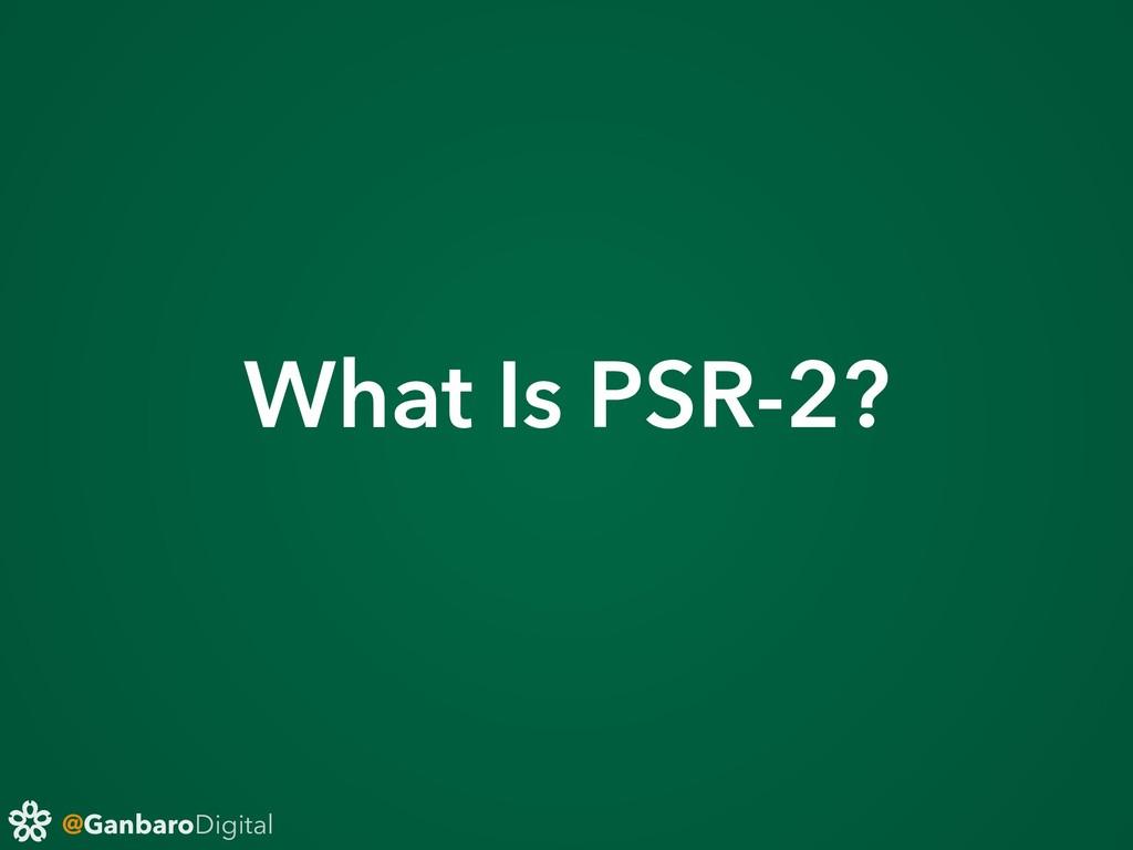 @GanbaroDigital What Is PSR-2?
