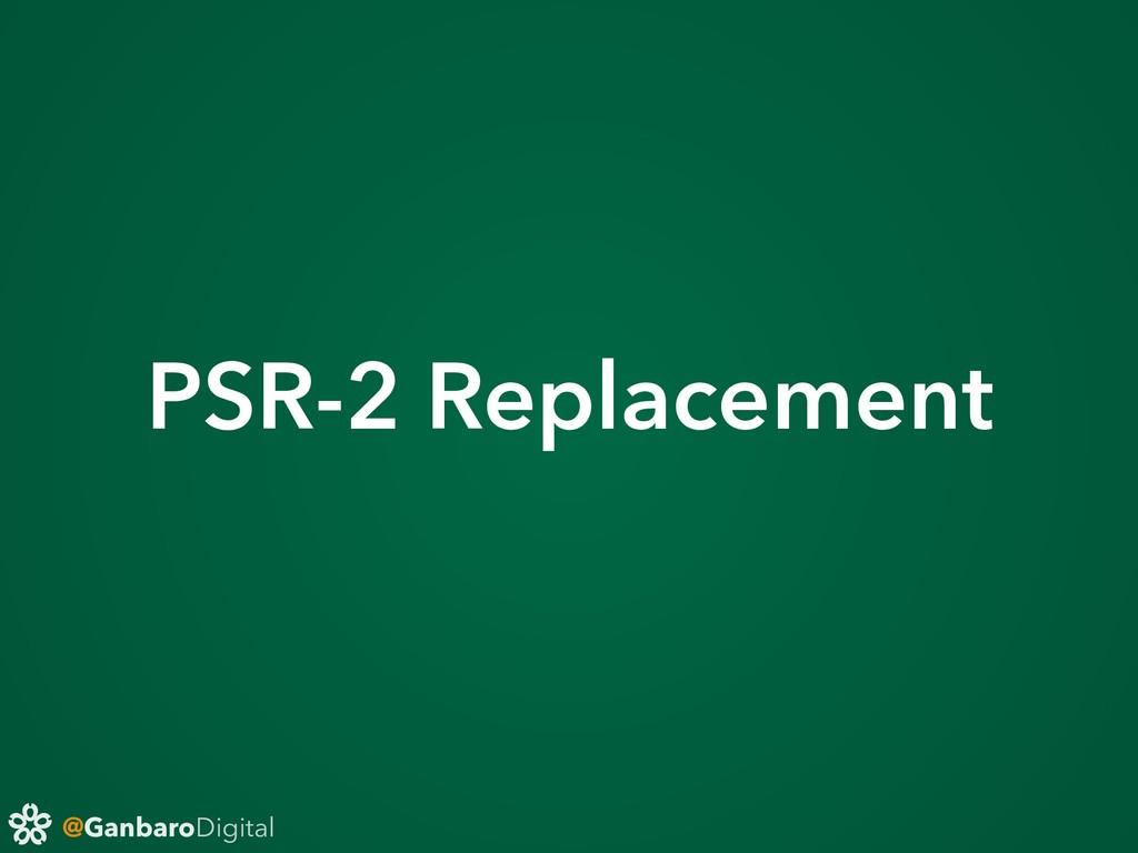 @GanbaroDigital PSR-2 Replacement