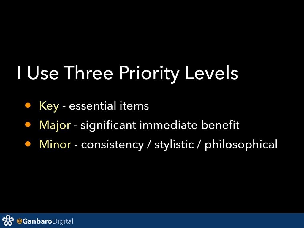@GanbaroDigital I Use Three Priority Levels • K...