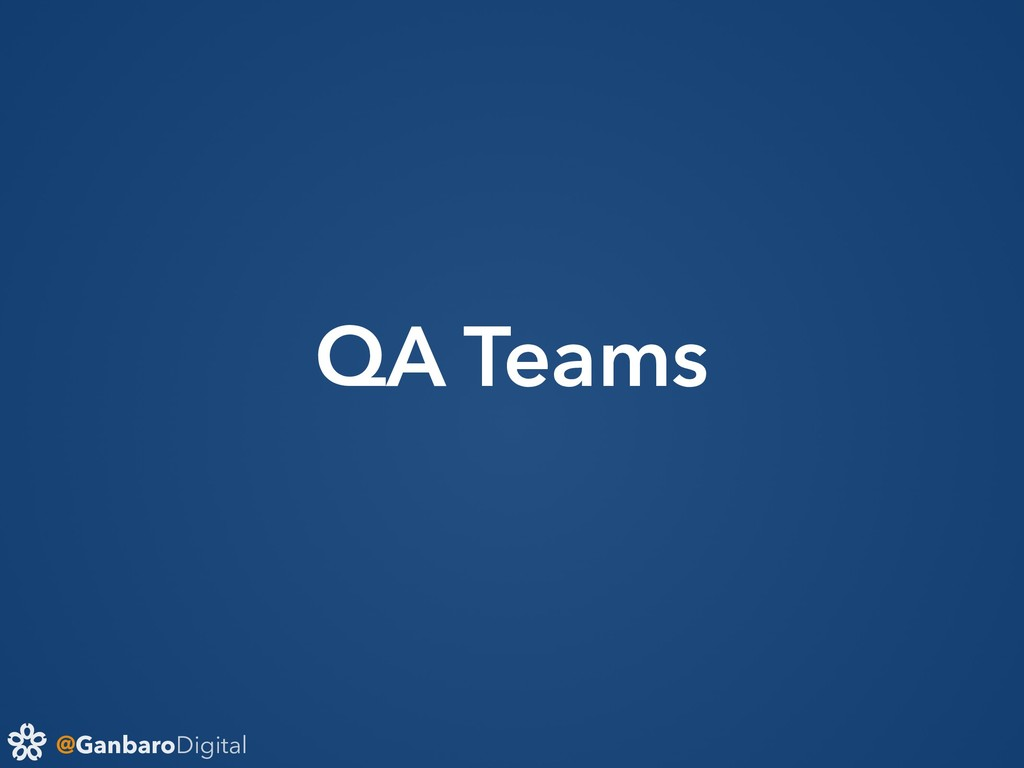 @GanbaroDigital QA Teams