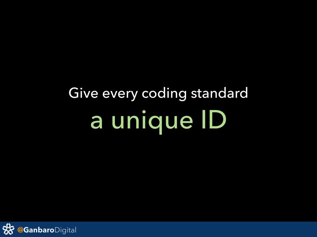 @GanbaroDigital Give every coding standard a un...