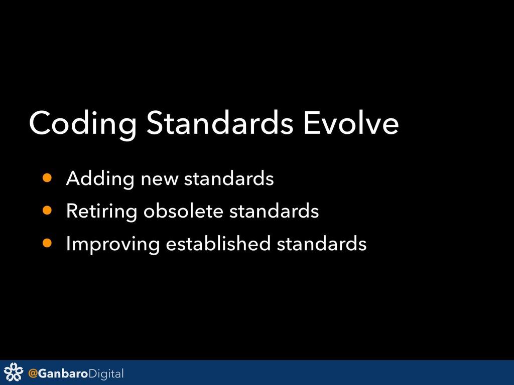 @GanbaroDigital Coding Standards Evolve • Addin...