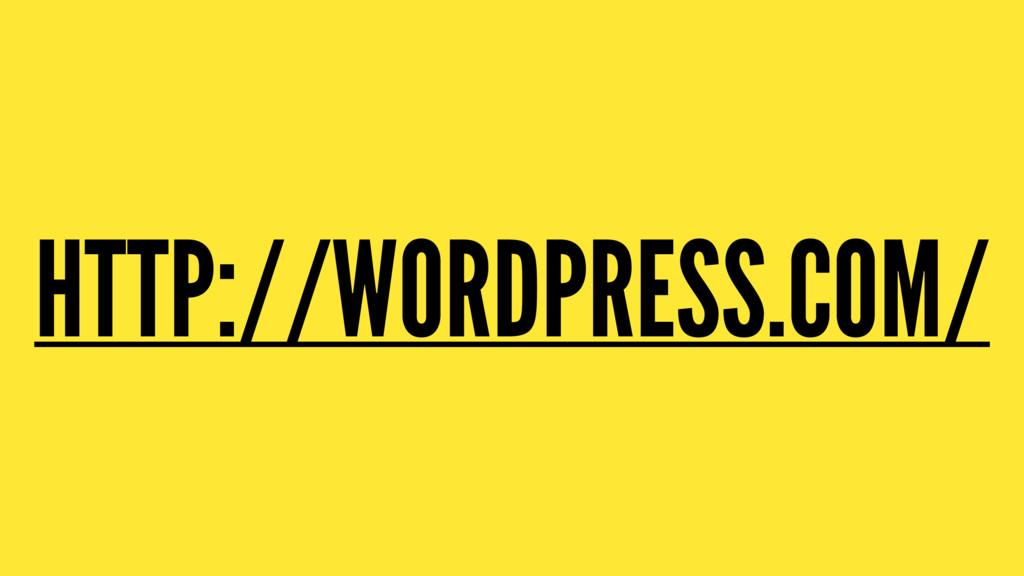 HTTP://WORDPRESS.COM/