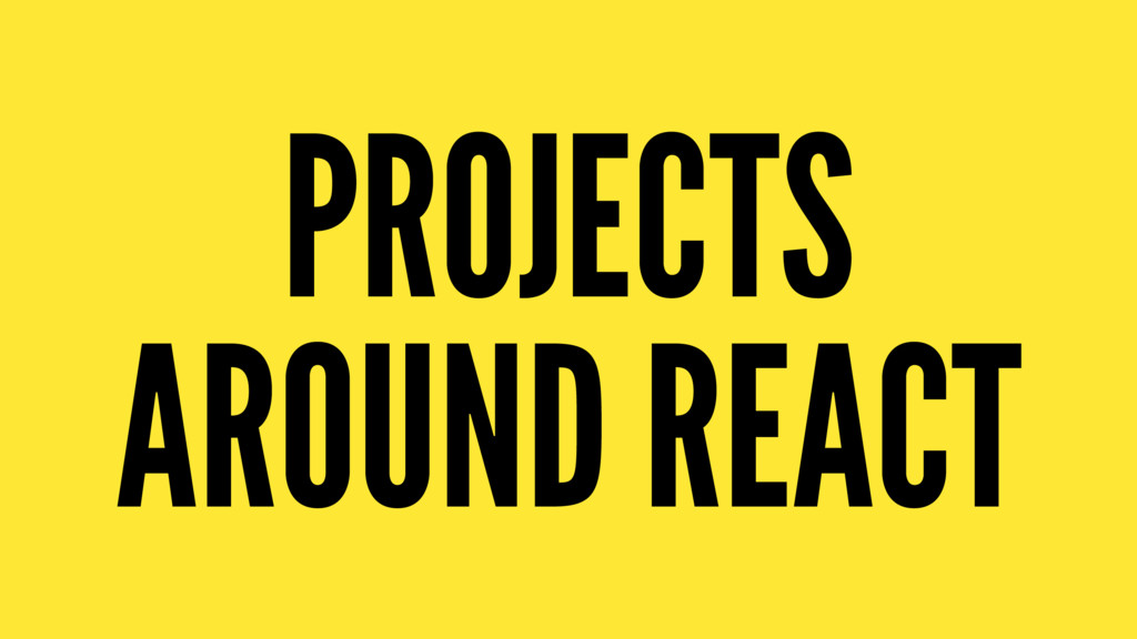 PROJECTS AROUND REACT