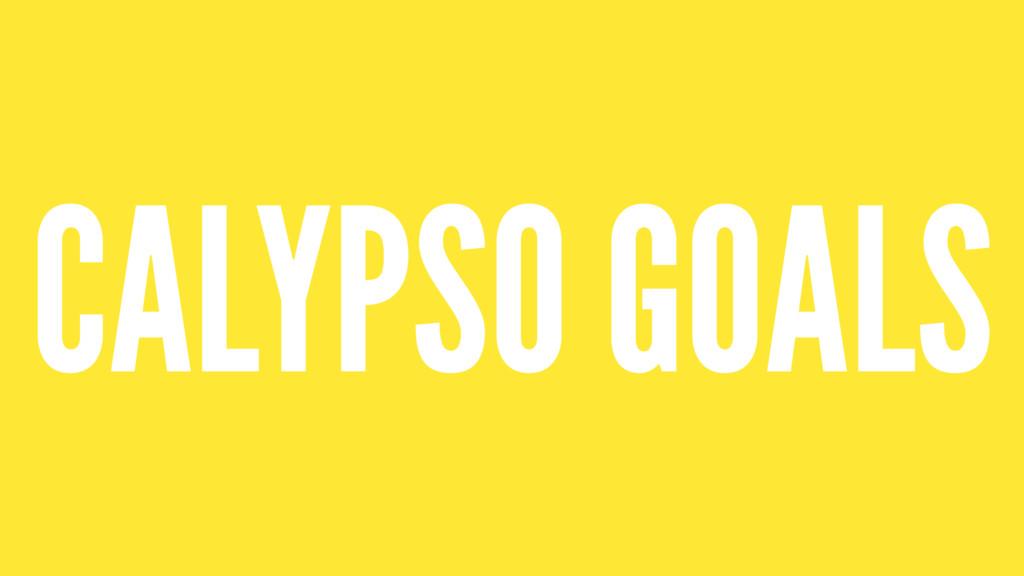 CALYPSO GOALS