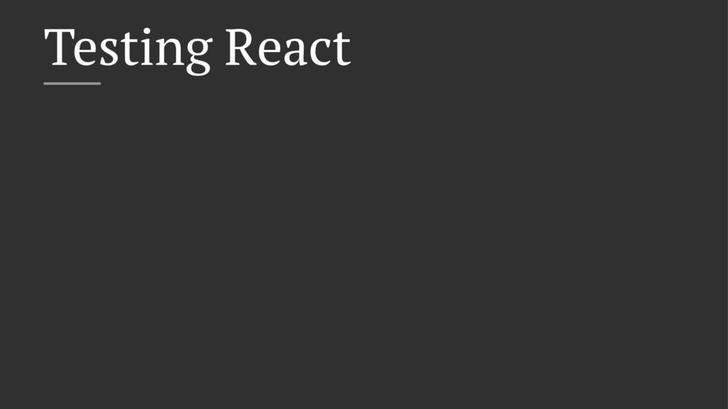 Testing React
