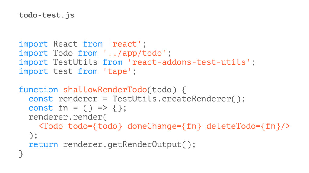 todo-test.js import React from 'react'; import ...