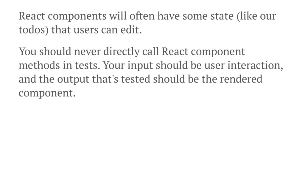 React components will often have some state (li...