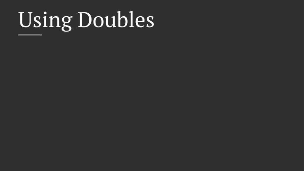 Using Doubles