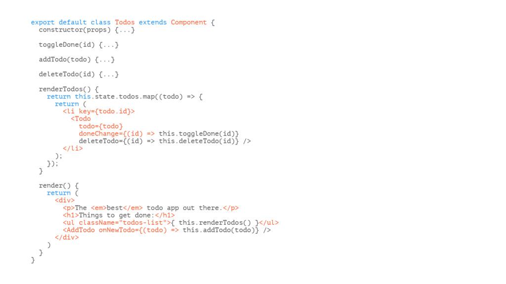 export default class Todos extends Component { ...