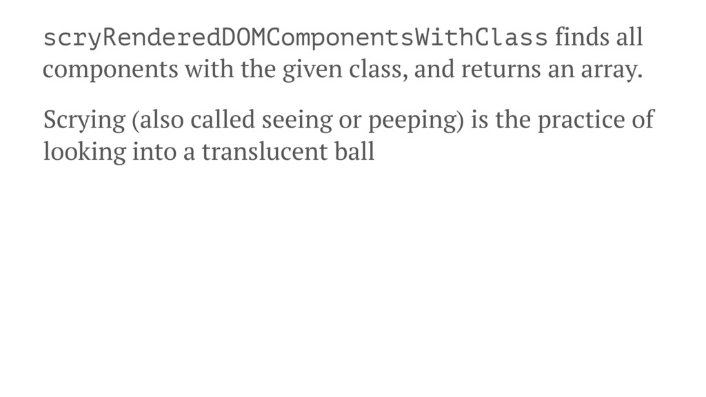scryRenderedDOMComponentsWithClass finds all co...