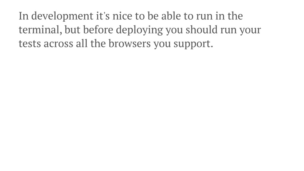 In development it's nice to be able to run in t...