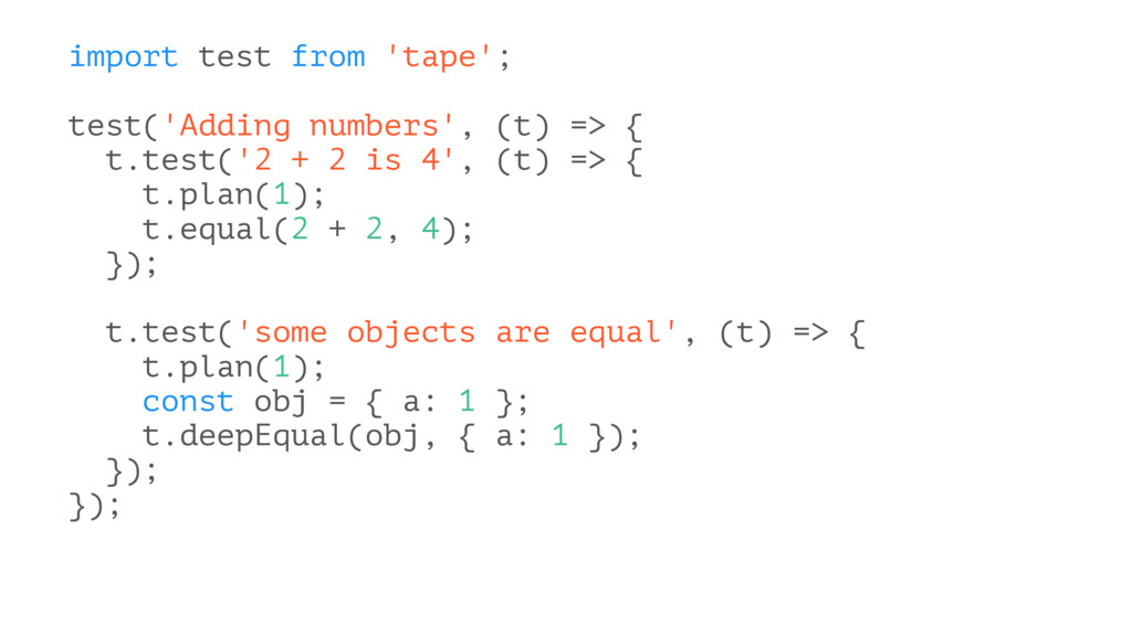 import test from 'tape'; test('Adding numbers',...