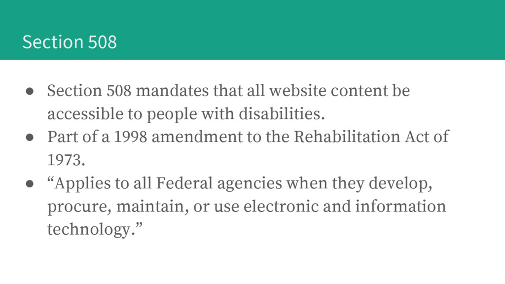 Section 508 ● Section 508 mandates that all web...