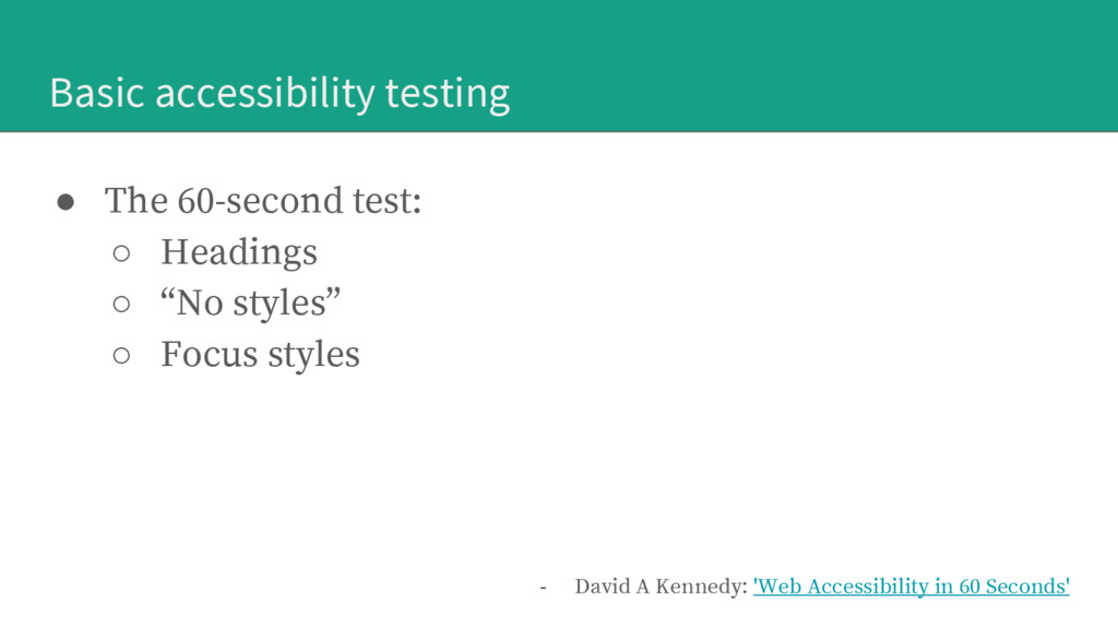 Basic accessibility testing ● The 60-second tes...