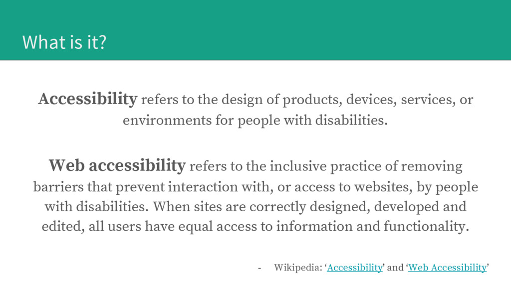 What is it? Accessibility refers to the design ...