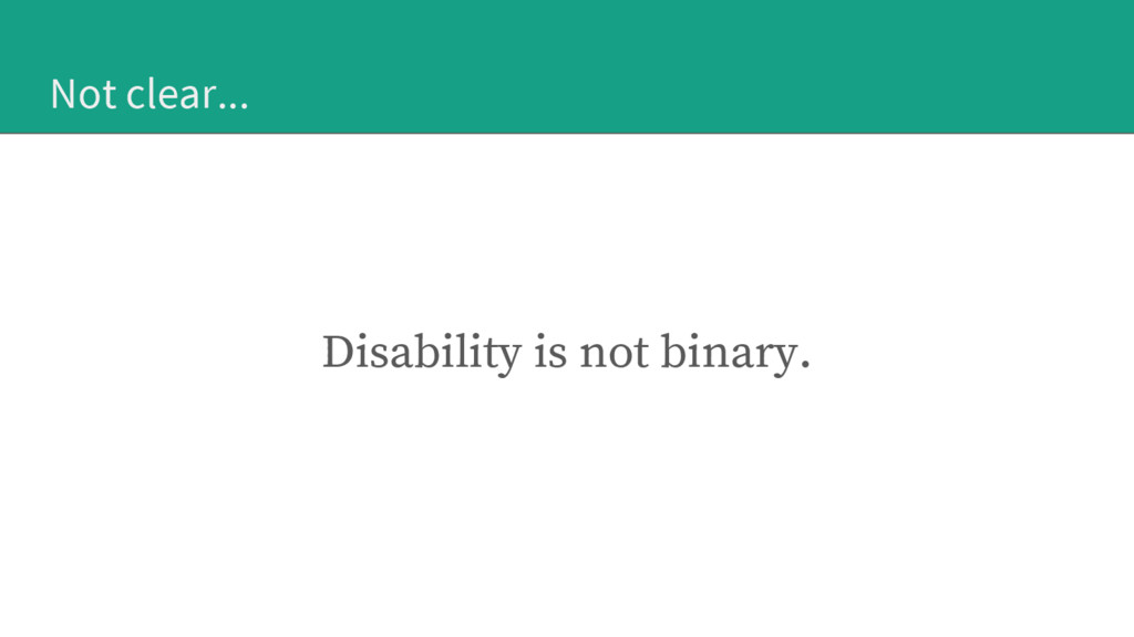 Not clear... Disability is not binary.