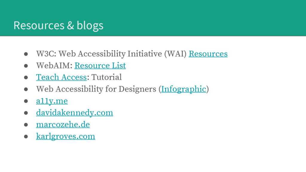 Resources & blogs ● W3C: Web Accessibility Init...