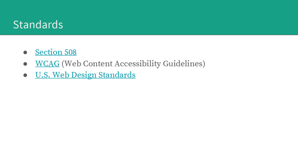 Standards ● Section 508 ● WCAG (Web Content Acc...