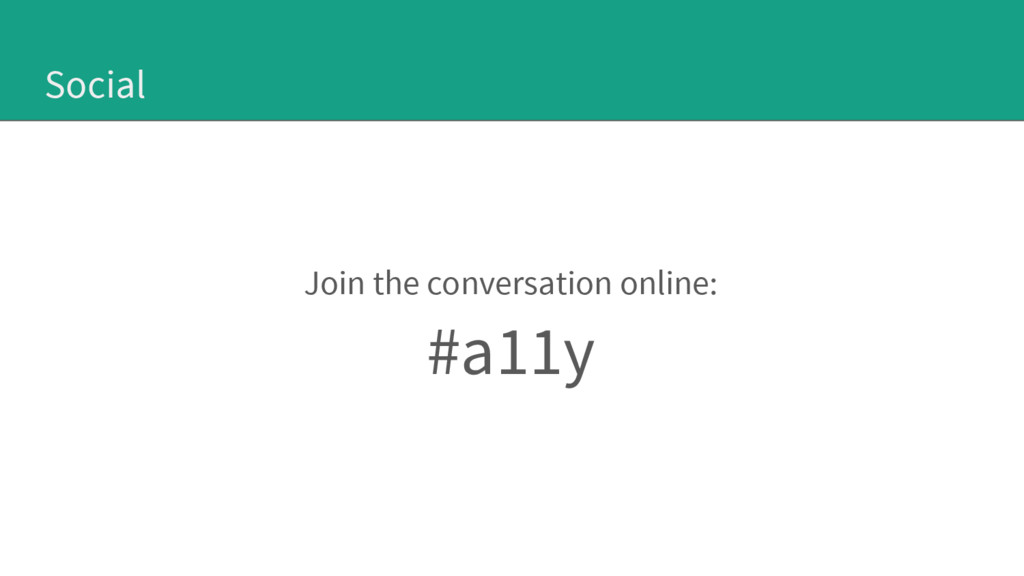 Social Join the conversation online: #a11y