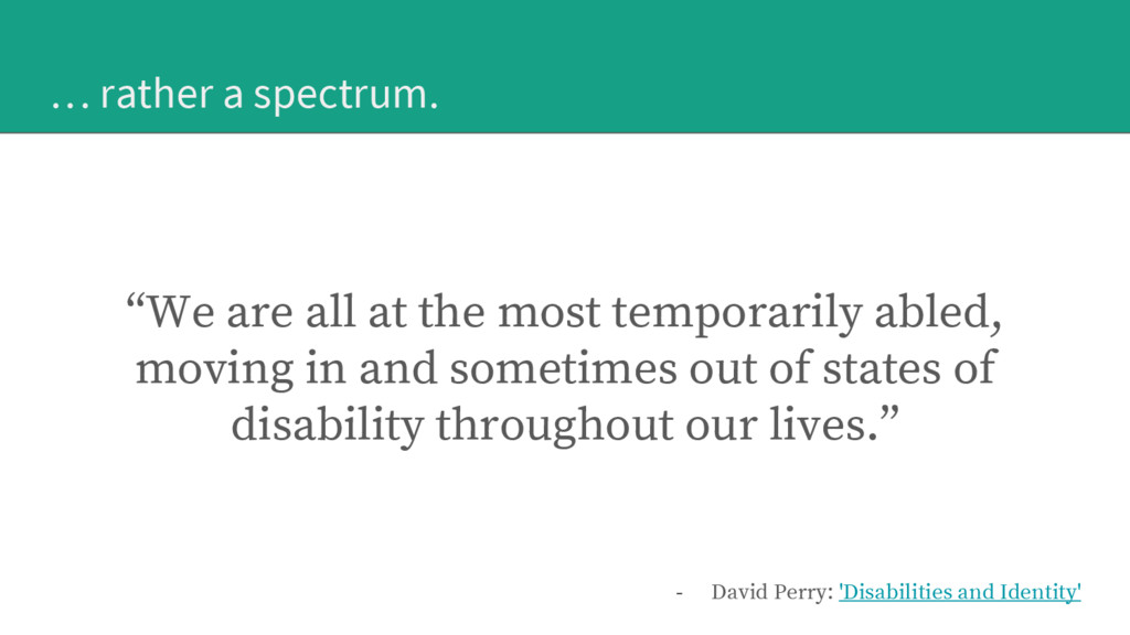 """… rather a spectrum. """"We are all at the most te..."""