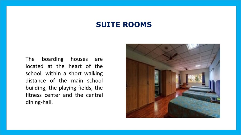 SUITE ROOMS The boarding houses are located at ...