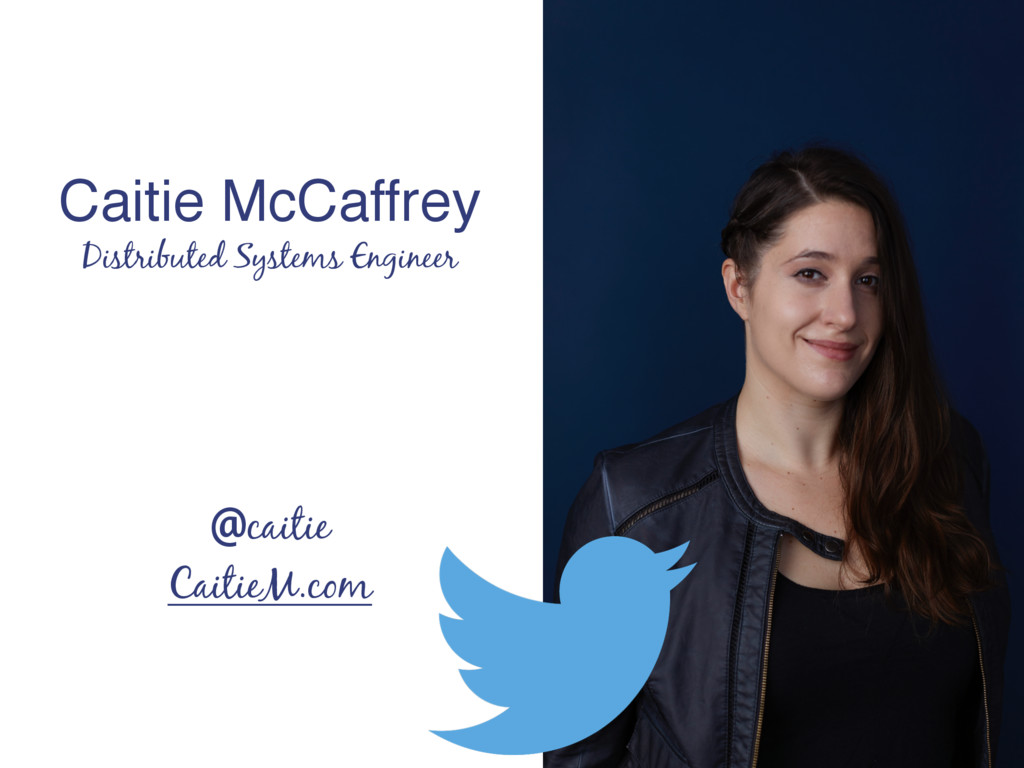 CaitieM.com Distributed Systems Engineer Caitie...