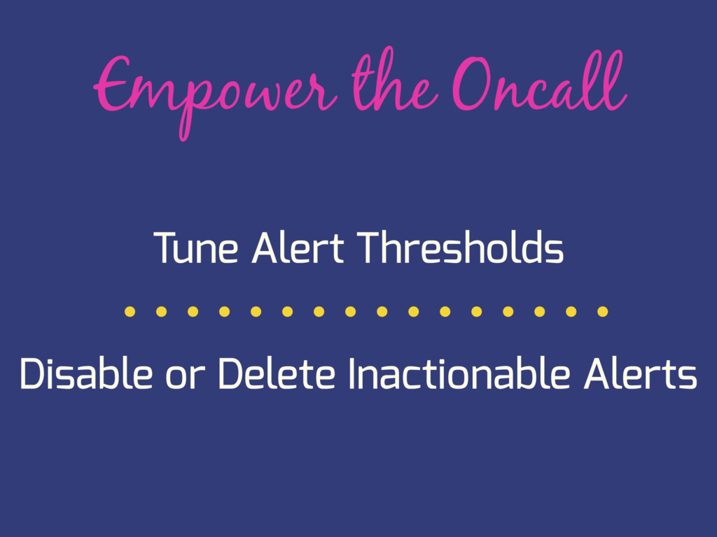 Empower the Oncall Tune Alert Thresholds Disabl...