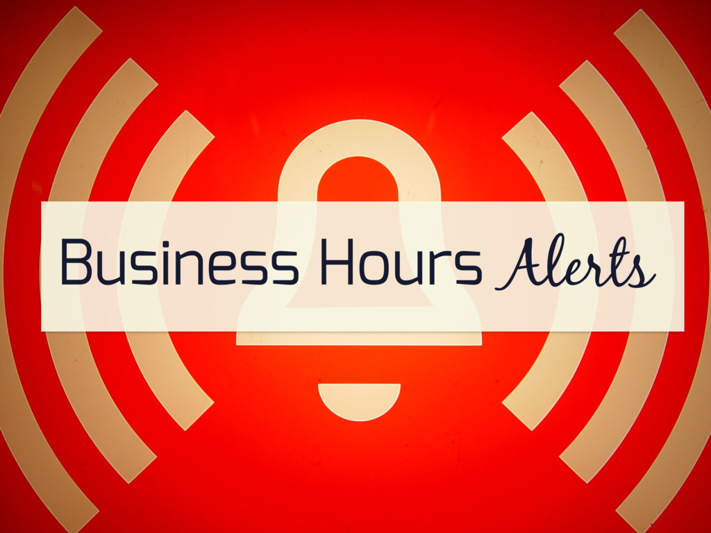 Business Hours Alerts
