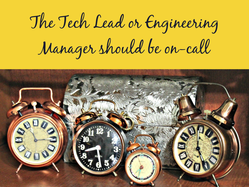 The Tech Lead or Engineering Manager should be ...