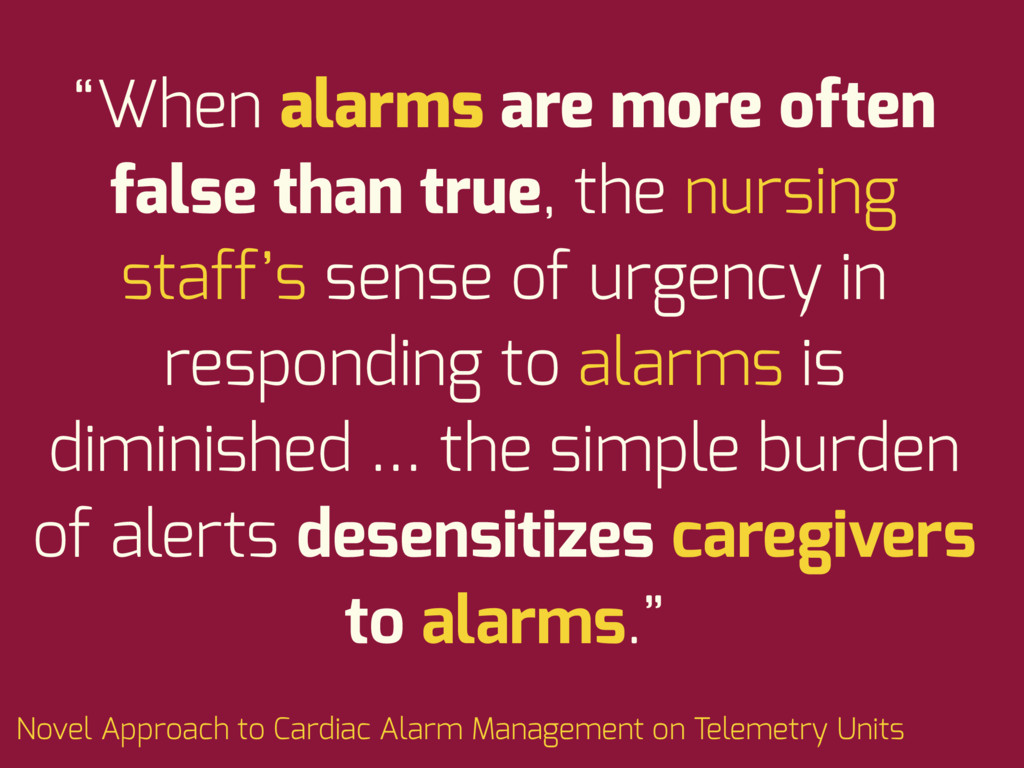 """""""When alarms are more often false than true, th..."""