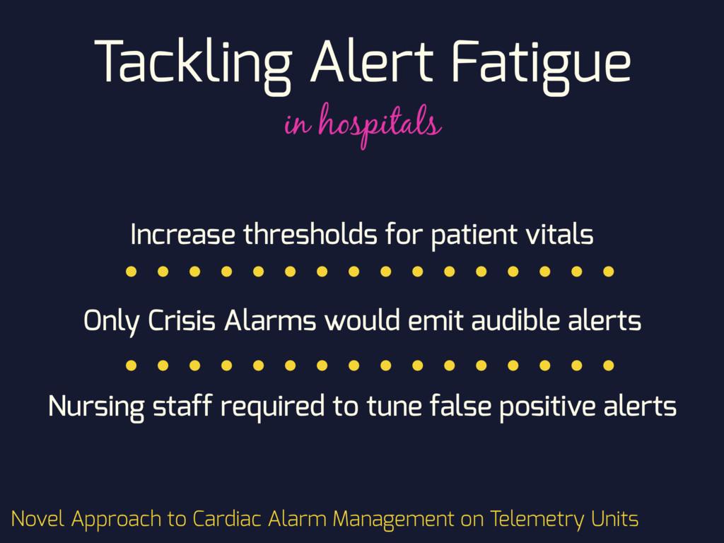 Tackling Alert Fatigue Increase thresholds for ...