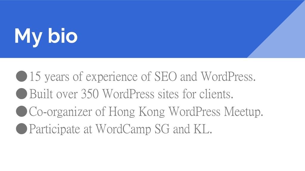 My bio ●15 years of experience of SEO and WordP...