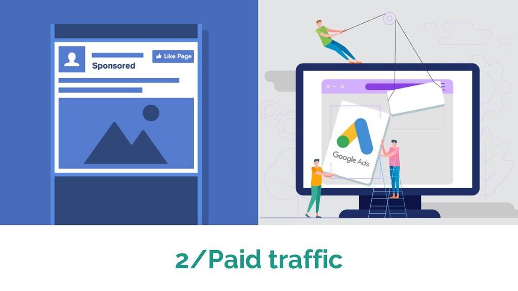 2/Paid traffic