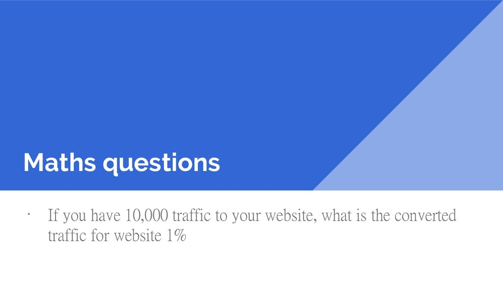 Maths questions · If you have 10,000 traffic to...