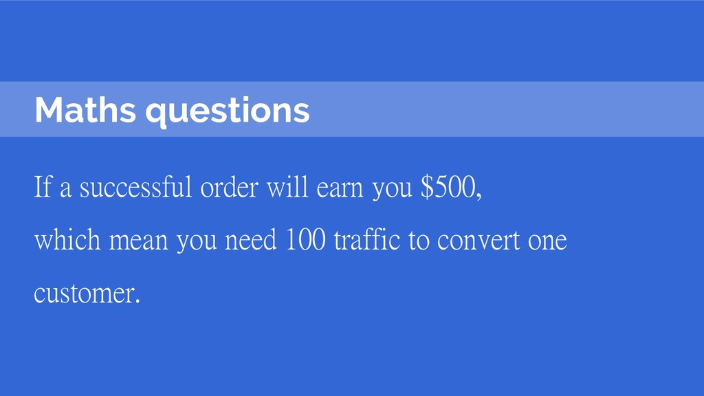 Maths questions If a successful order will earn...