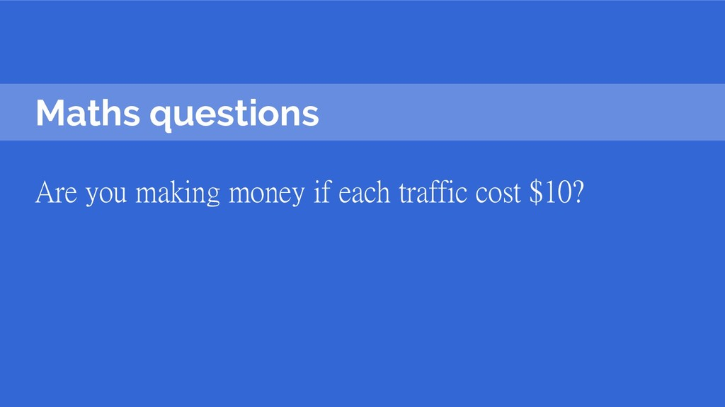 Maths questions Are you making money if each tr...