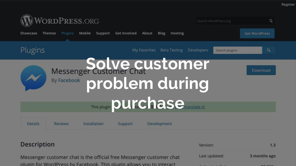 Solve customer problem during purchase