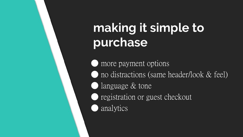making it simple to purchase ● more payment opt...