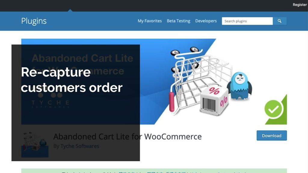 Re-capture customers order