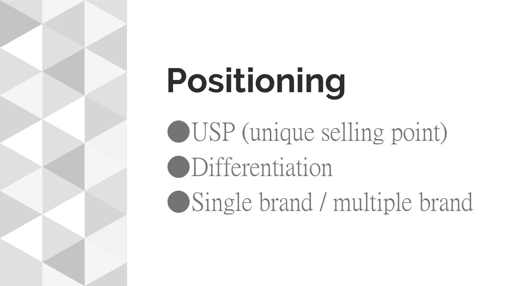 Positioning ●USP (unique selling point) ●Differ...