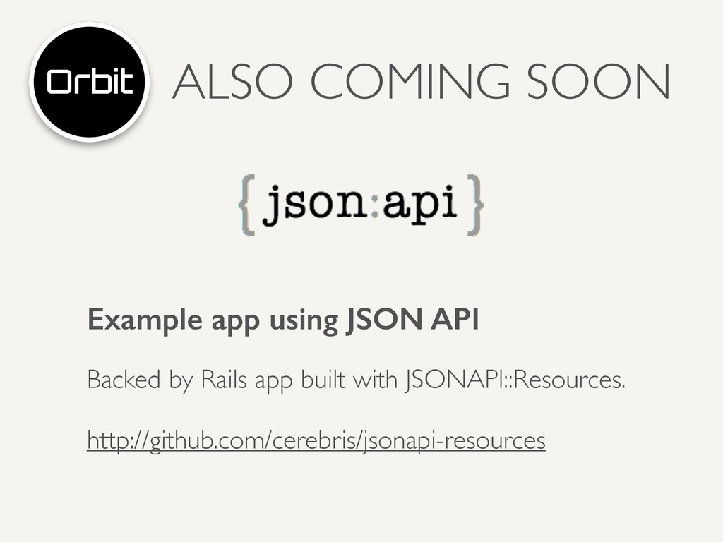 ALSO COMING SOON Example app using JSON API Bac...