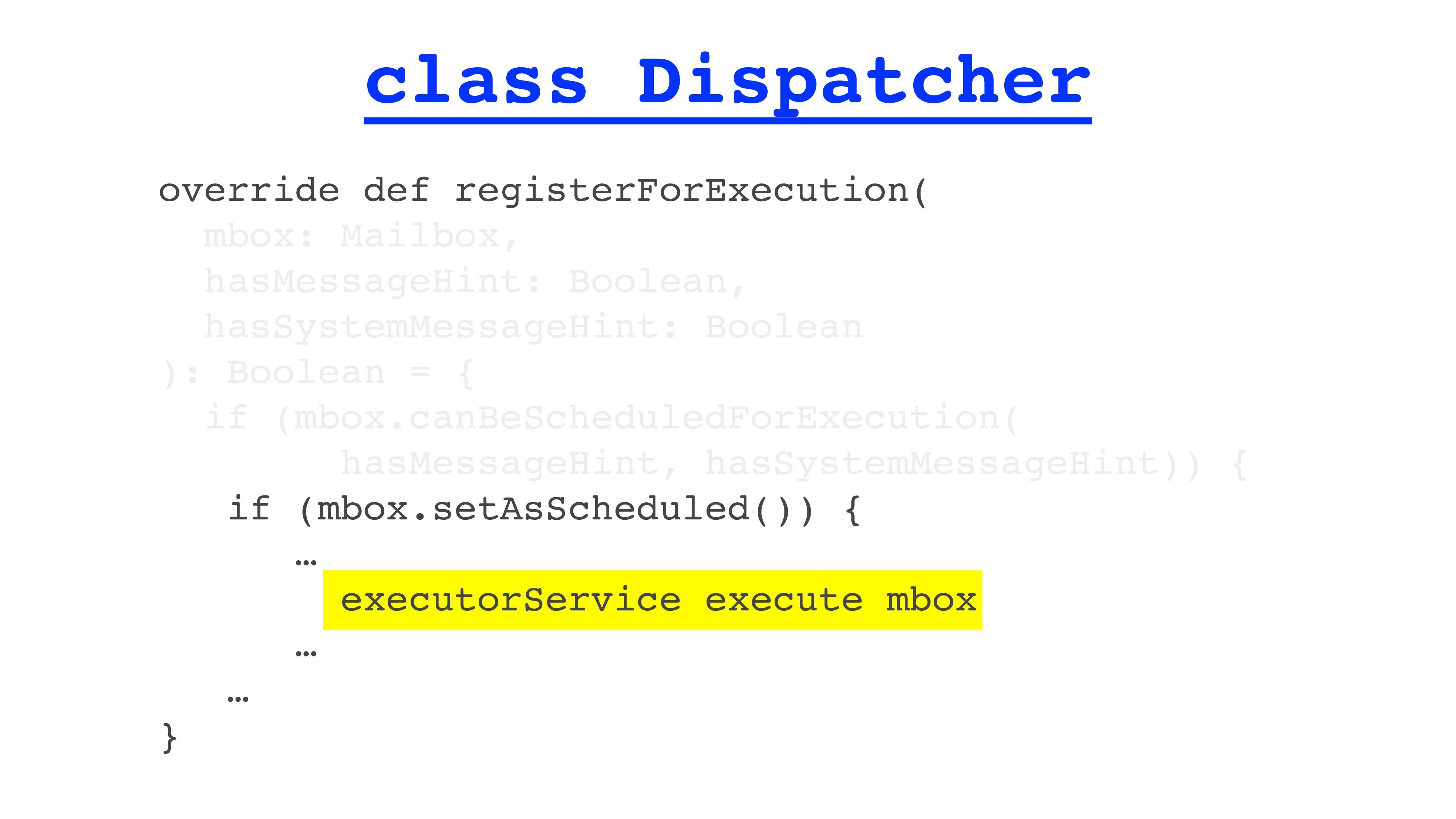 class Dispatcher override def registerForExecut...