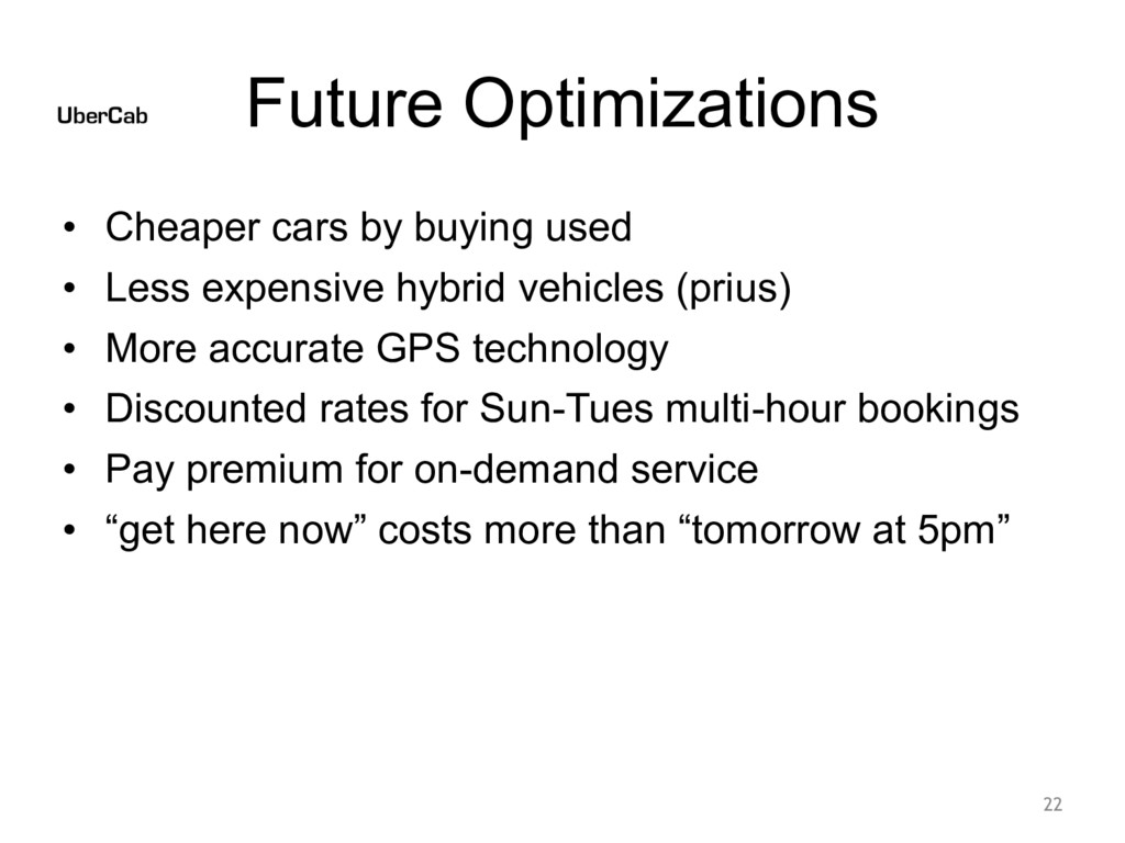 Future Optimizations • Cheaper cars by buying u...