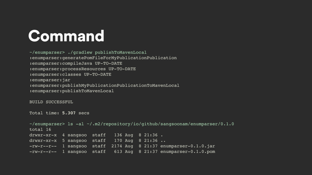 Command ~/enumparser> ./gradlew publishToMavenL...