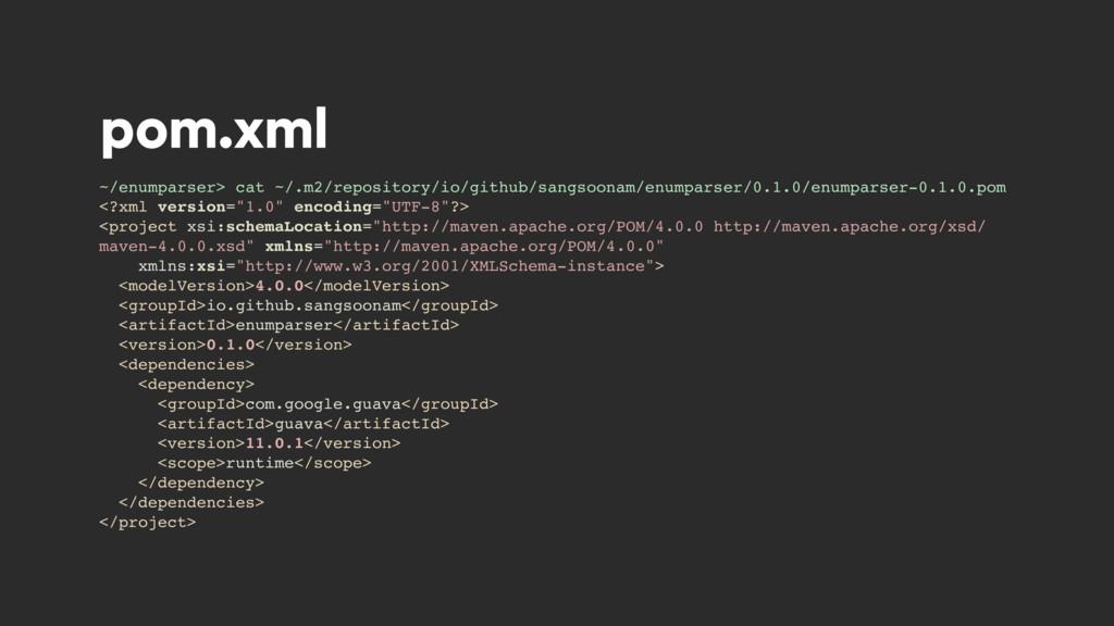 pom.xml ~/enumparser> cat ~/.m2/repository/io/g...