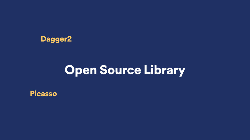 Open Source Library Dagger2 Picasso
