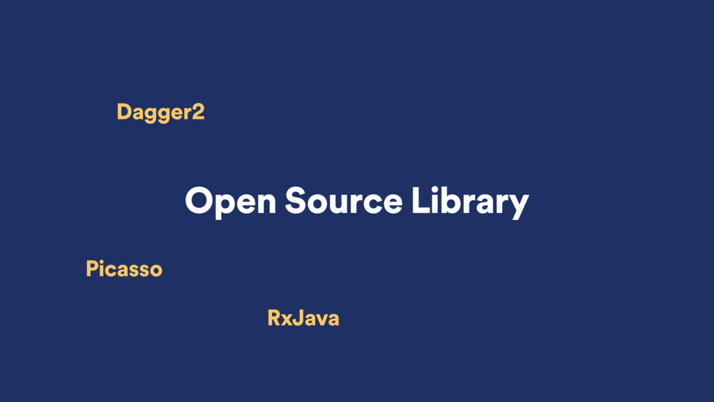 Open Source Library Dagger2 Picasso RxJava