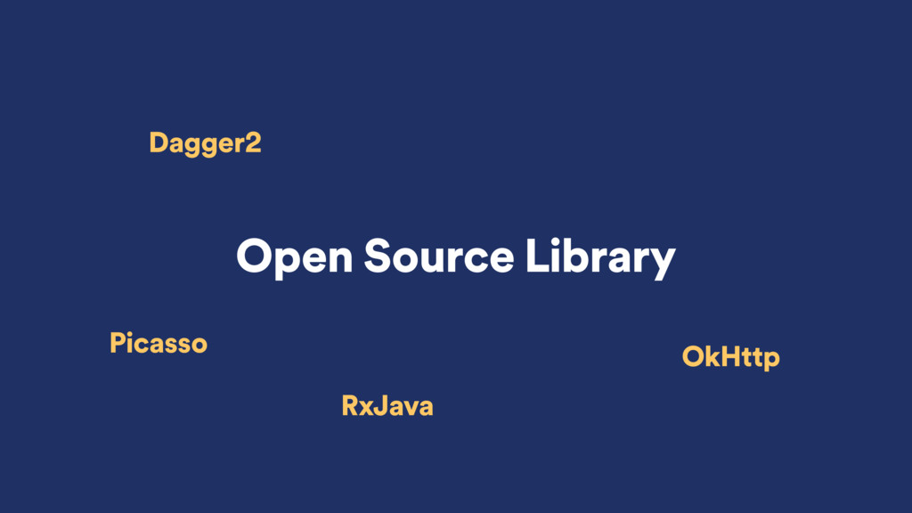 Open Source Library Dagger2 Picasso RxJava OkHt...