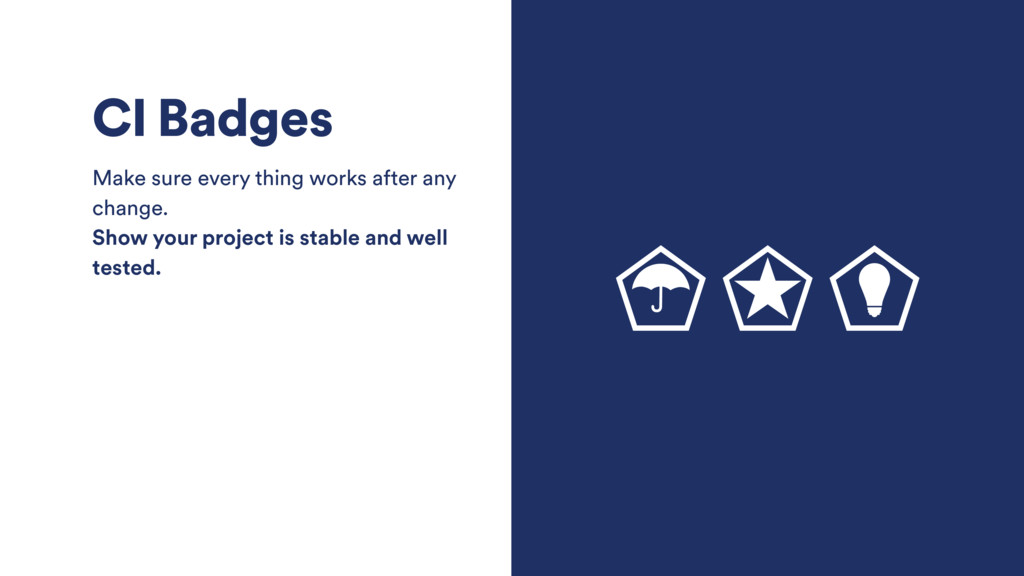 CI Badges Make sure every thing works after any...